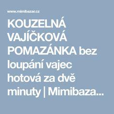 KOUZELNÁ VAJÍČKOVÁ POMAZÁNKA bez loupání vajec hotová za dvě minuty | Mimibazar.cz