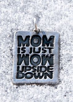 Silver Pendant - MOM is Just WOW Upside Down quote - Get 10% OFF with coupon code PINIT when purchasing on Etsy