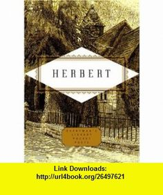 Herbert Poems (Everymans Library Pocket Poets) (9781400043293) George Herbert , ISBN-10: 1400043298  , ISBN-13: 978-1400043293 ,  , tutorials , pdf , ebook , torrent , downloads , rapidshare , filesonic , hotfile , megaupload , fileserve
