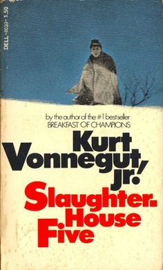 #33 -- Slaughterhouse-Five by Kurt Vonnegut -- Read c. 1983 -- ★ ★ ★ ★ ☆ -- 1001 Books Everyone Should Read Before They Die