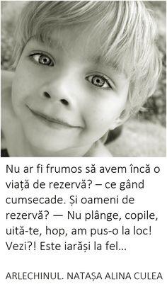 Citat din romanul Arlechinul. Autoare: Natasa Alina Culea. Binder, Writer, Author, Face, Trapper Keeper, Writers, The Face, Faces, Authors