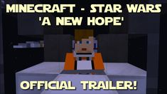 The Original 1977 Film 'Star Wars: Episode IV: A New Hope' Now Being Remade Entirely in 'Minecraft'