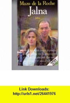 Jalna (9782266010474) Mazo de la Roche , ISBN-10: 2266010476  , ISBN-13: 978-2266010474 ,  , tutorials , pdf , ebook , torrent , downloads , rapidshare , filesonic , hotfile , megaupload , fileserve