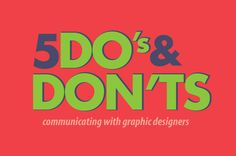 5 Do's & Don'ts: Communicating with Graphic Designers