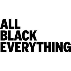 All Black Everything ❤ liked on Polyvore featuring text, words, magazine, articles, black, phrase, quotes, detail, embellishment and filler