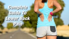 A Complete Guide To Lower Back Pain