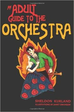 An Adult Guide to the Orchestra  https://www.amazon.com/dp/0615526780?m=null.string&ref_=v_sp_detail_page