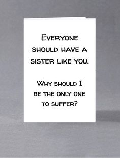 Brother Sister Birthday Card Everyone Should By Squidgefacecards Gifts For Funny