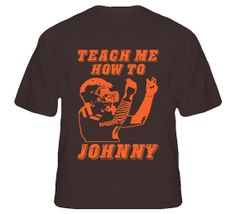 Teach Me How to Johnny Football T-Shirt #johnnyfootball #manziel #cleveland #browns #brownsfootball