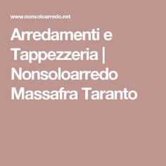 Arredamenti e Tappezzeria | Nonsoloarredo Massafra Taranto
