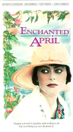 Enchanted April, my favorite always...