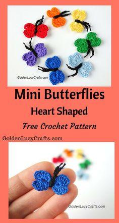Crochet Butterfly, Free #crochet Pattern, applique, tiny butterfly, heart shaped, Valentine's Day - GoldenLucyCrafts