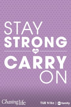 Stay strong! #ChasingLife