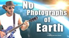 Awesome Flat Earth Song - No Photographs of Earth! Must Watch song from ...