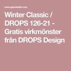 Winter Classic / DROPS 126-21 - Gratis virkmönster från DROPS Design