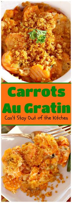 Carrots Au Gratin  - one of our favorite #holiday #casseroles : | Can't Stay Out of the Kitchen