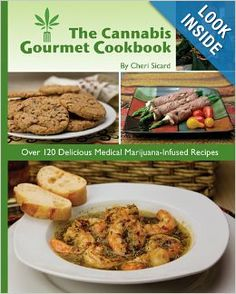 $10 Kindle Edition of The Cannabis Gourmet Cookbook: Cheri Sicard, Mitch Mandell.  Over 120 delicious marijuana infused recipes, plus everything you need to know to successfully cook with cannabis. Learn to make cannabis butter and oil, accurately dose your edibles, cook with concentrates, and add marijuana to your favorite recipes and more.