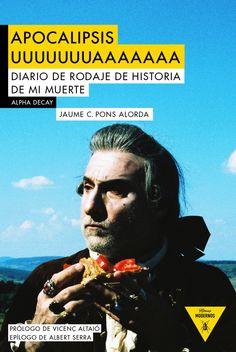 'Apocalipsis Uuuuuuuaaaaaaa': Un diario de rodaje explora el enigma Albert Serra