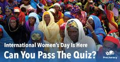 Our pledge is to continue providing literacy services to women who need them, while trying to find new ways to reach women who are not receiving services. We believe that literacy is a critical foundation to achieve gender equality. Please show your support for women around the world by taking our quiz to test your knowledge about women's literacy and gender equality.
