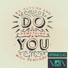 É assim que as melhores memórias são feitas... #quotes