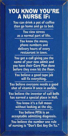 You Know You're A Nurse If... (via sawdustcityllc.com)
