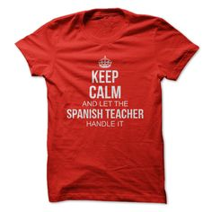 [New tshirt name tags] Keep Calm and let the SPANISH TEACHER handle it  Discount Best  Tshirt and Hoodie available in several colors  Tshirt Guys Lady Hodie  SHARE TAG FRIEND Get Discount Today Order now before we SELL OUT  Camping and let abarca handle it calm and let the spanish teacher handle keep calm and let tshirt