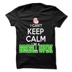 Keep Calm Baseball umpire Christmas Time T Shirts, Hoodies. Get it here ==► https://www.sunfrog.com/LifeStyle/Keep-Calm-Baseball-umpire-Christmas-Time--0399-Cool-Job-Shirt-.html?41382