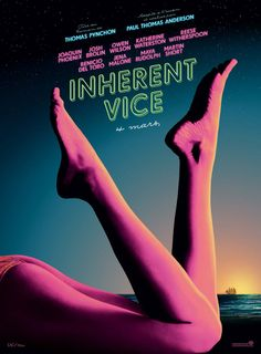 Inherent Vice (2014) - Paul Thomas Anderson, based on the novel by Thomas Pynchon