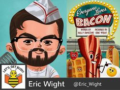Eric Wight, illustrator most recently of Everyone Loves Bacon, written by Kelly DiPucchio and published by Farrar Straus & Giroux,...  Read more »