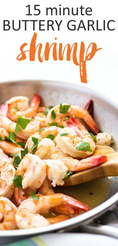 15 Minute Buttery Garlic Shrimp 15 Minute Buttery Garlic Shrimp in a velvety butter sauce. It doesn't get any easier than this! Easy Chicken Dinner Recipes, Healthy Dinner Recipes, Cooking Recipes, Healthy Meals, Fish Dishes, Seafood Dishes, Fish Recipes, Seafood Recipes, Seafood Meals