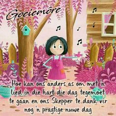 Good Morning Wishes, Good Morning Quotes, Evening Greetings, Afrikaanse Quotes, Goeie More, Thank You God, Best Quotes, Qoutes, Prayers