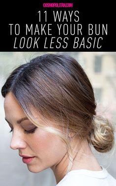 11 Ways to Make Your Bun Look Less Basic - Go ahead, werk that bun!