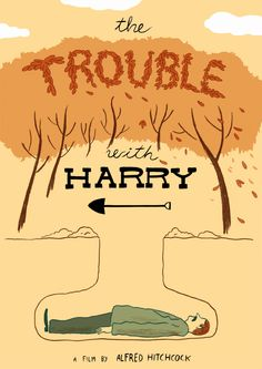 The trouble with harry, a film by Alfred Hitchcock.