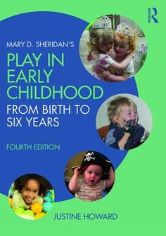 Mary D. Sheridan's Play in Early Childhood: From Birth to Six Years, 4th Edition (Paperback) book cover