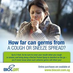 How far can germs from a cough or sneeze spread?  Up to 3 feet. So be sure to cover your mouth when you cough or sneeze, and bring along a BioCair Pocket Spray to disinfect on the go- you'll never know when such airborne germs will infect you!