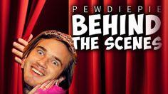 BEHIND THE SCENES of Pewds