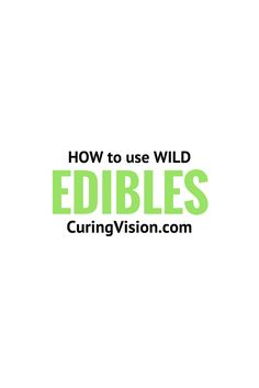 How to use Wild Edibles with the Alkaline Diet from CuringVision.com Wild Edibles, Alkaline Diet, Being Used, Tea, High Tea, Teas, Tees