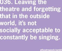That's how it is when we do the musical!