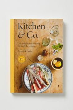 Kitchen & Co.: Colorful Home Cooking Through the Seasons: by French & Grace Cooking Photos, Cookery Books, Kitchen Art, Kitchen Tips, Kitchen Ideas, So Little Time, Cooking Recipes, Cooking Joy, Cooking Tips