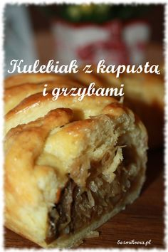 Kulebiak z kapustą i grzybami Polish Recipes, I Want To Eat, Bon Appetit, Food To Make, Bakery, Food And Drink, Cooking Recipes, Meals, Dishes