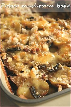 Potato Mushroom Bake......with onion, garlic, cream, onion soup powder, butter cheese and breadcrumbs. This recipe has no meat in it. If you want meat, I'd see no problem with adding ground beef or maybe shredded chicken!