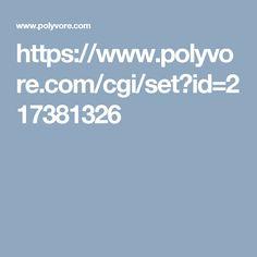 https://www.polyvore.com/cgi/set?id=217381326