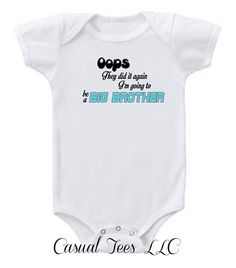 Oops, They Did it Again. I'm going to be a Big Brother Baby Bodysuit or Toddler Tee on Etsy, $15.00