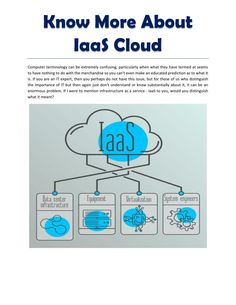 Cloud computing services are really helpful for the businesses which have their data on server and want to excess their data from around the globe. \n\nThere are many factors which make these services possible and Infrastructure as a service (IaaS) is one of them. If you don\'t know what is this or want to know more about it, go through this informative pdf which explains a lot about IaaS.