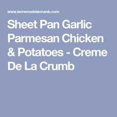 Sheet Pan Garlic Parmesan Chicken & Potatoes - Creme De La Crumb