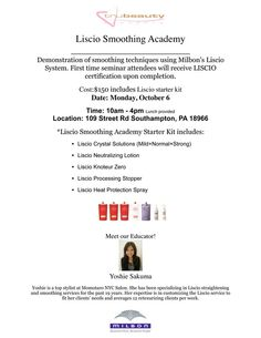 Demonstration of smoothing techniques using Milbon's Lisico System.  Monday October 6th 10AM - 4PM.  Sign up at www.trubeautyconcepts.com