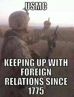 Keep up those relations Marines! Military Jokes, Army Humor, Military Life, Military Slang, Nurse Humor, Marine Corps Humor, Us Marine Corps, Once A Marine, Marine Mom