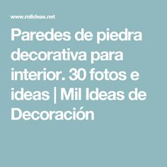 Paredes de piedra decorativa para interior. 30 fotos e ideas  | Mil Ideas de Decoración