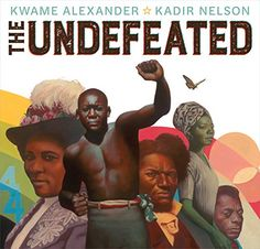 "The Undefeated by Kwame Alexander (J 6 ALE): The Newbery Award-winning author of The Crossover celebrates black American heroism and culture in a picture-book rendering of his performance on ESPN's """"The Undefeated. Kadir Nelson, Newbery Award, Coretta Scott King, Writing A Book, So Little Time, New Pictures, Bestselling Author, Nonfiction, The Book"