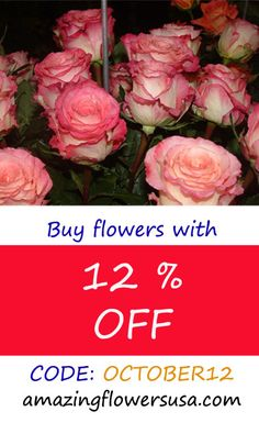 Buy flowers with 12% OFF at amazingflowersusa.com CODE: october12